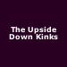 The Upside Down Kinks