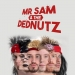 Mr Sam and the Dednutz