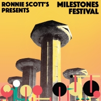 Ronnie Scott's presents Milestones Festival