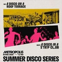 Metropolis Summer Disco