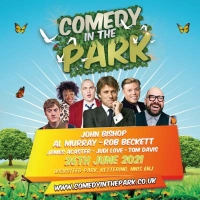 Comedy in the Park, John Bishop, Rob Beckett, Al Murray, Dara O'Briain, Phil Wang