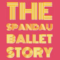 The Spandau Ballet Story