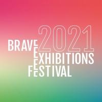 Brave Exhibitions Festival