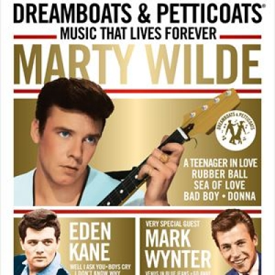 Dreamboats and Petticoats: Music that Lives Forever. Marty Wilde, Eden Kane and Mark Wynter